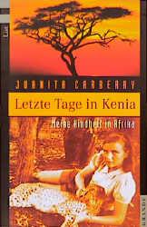 Letzte Tage in Kenia. Meine Kindheit in Afrika - Juanita Carberry