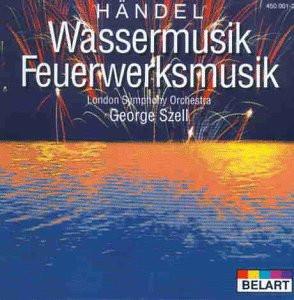 George Szell - Wassermusik/Feuerwerksmusik/+