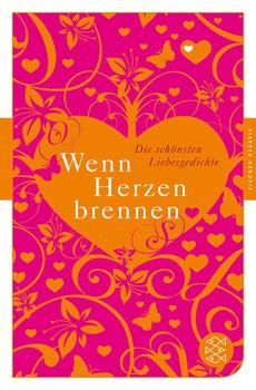 Wenn Herzen brennen: Die schönsten Liebesgedichte<br /> Fischer Klassik