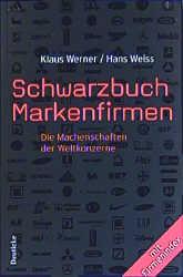 Schwarzbuch Markenfirmen - Klaus Werner