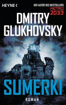 Sumerki. Roman - Dmitry Glukhovsky  [Taschenbuch]