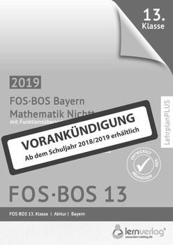 Abiturprüfung Mathematik Nichttechnik FOS/BOS Bayern 13. Klasse [Taschenbuch]