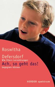 Ach, so geht das! Wie Eltern Lernstörungen begegnen können. - Roswitha Defersdorf