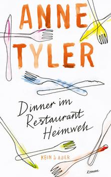 Dinner im Restaurant Heimweh - Anne Tyler