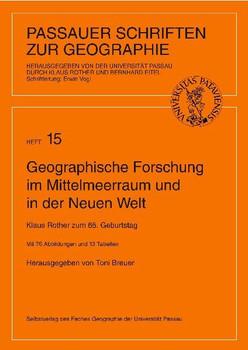 Geographische Forschung im Mittelmeerraum und in der Neuen Welt: Klaus Rother zum 65. Geburtstag
