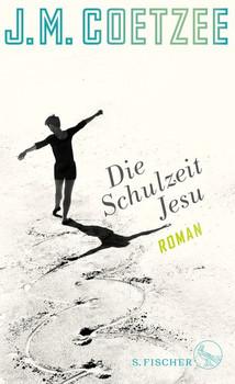 Die Schulzeit Jesu. Roman - J.M. Coetzee  [Gebundene Ausgabe]