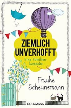 Ziemlich unverhofft: Eine Familienkomödie - Frauke Scheunemann [Broschiert]