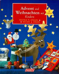 Advent Und Weihnachten Mit Kindern Basteln Spielen Backen Singen