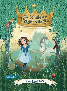 Die Schule der Prinzessinnen 2: Dana lernt reiten - Judith Allert  [Gebundene Ausgabe]