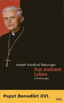 Aus meinem Leben: Erinnerungen (1927-1977) - Papst Benedikt XVI.