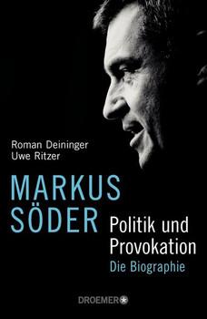 Markus Söder - Politik und Provokation. Die Biographie - Uwe Ritzer  [Gebundene Ausgabe]