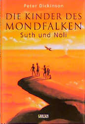 Die Kinder des Mondfalken, Suth und Noli. - Peter Dickinson