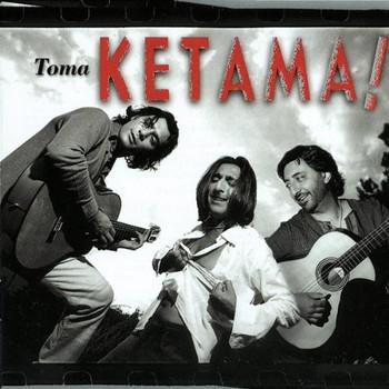 Ketama - Toma Ketama!