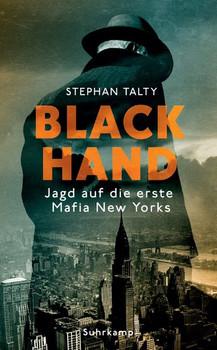 Black Hand. Jagd auf die erste Mafia New Yorks - Stephan Talty  [Taschenbuch]