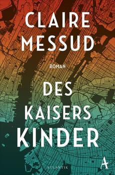 Des Kaisers Kinder - Claire Messud  [Taschenbuch]