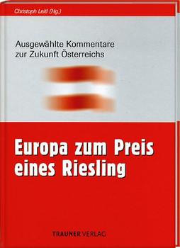 Europa zum Preis eines Riesling - Christoph Leitl [Gebundene Ausgabe]