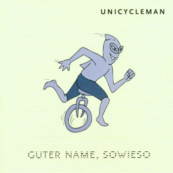 Unicycleman - Guter Name,Sowieso