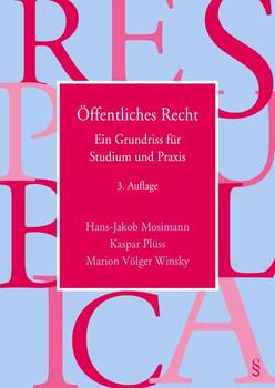 Öffentliches Recht. Ein Grundriss für Studium und Praxis - Hans-Jakob Mosimann  [Taschenbuch]