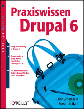 Praxiswissen Drupal 6. oreillys basics - Olav Schettler