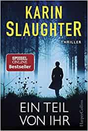 Ein Teil von ihr - Karin Slaughter  [Taschenbuch]