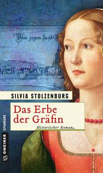 Das Erbe der Gräfin. Historischer Roman - Silvia Stolzenburg  [Taschenbuch]