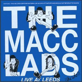 the Macc Lads - Live at Leeds
