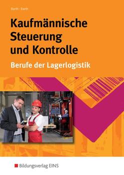 Kaufmännische Steuerung und Kontrolle: Berufe der Lagerlogistik - Wirtschaftsrechnen, Lagercontrolling, Frachtrechnen - Volker Barth [Broschiert, 9. Auflage 2016]