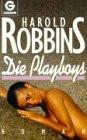 Die Playboys. Roman. - Harold Robbins