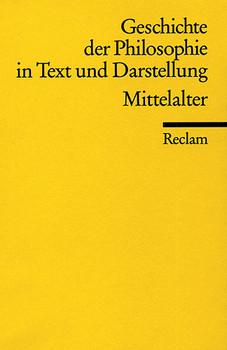 Geschichte der Philosophie in Text und Darstellung: Geschichte der Philosophie 02 in Text und Darstellung. Mittelalter: BD 2