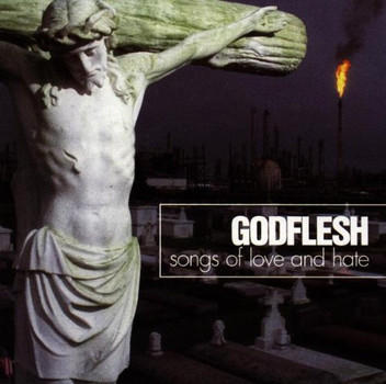 Godflesh - Songs of Love & Hate