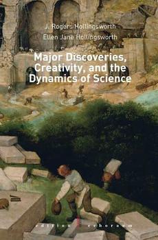 Major Discoveries, Creativity, and the Dynamics of Science. - Ellen Jane Hollingsworth  [Gebundene Ausgabe]