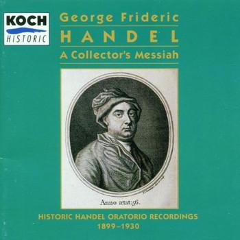 Various - A Collector's Messiah (Historic Händel Oratorio Recordings 1899-1930)