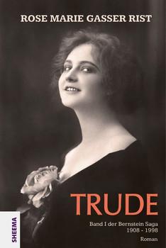Trude - Rose Marie Gasser Rist  [Gebundene Ausgabe]
