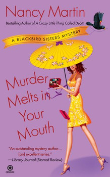 Murder Melts in Your Mouth: A Blackbird Sisters Mystery (Blackbird Sisters Mysteries) - Martin, Nancy