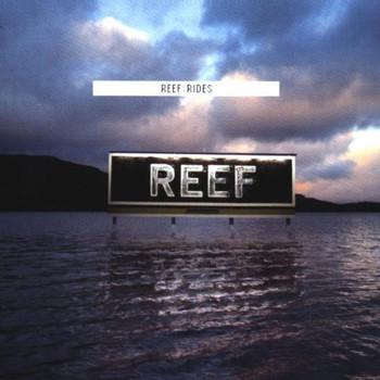Reef - Rides