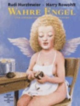 Wahre Engel: Und andere Geister der Weihnacht - Harry Rowohlt