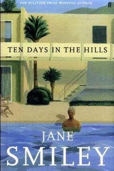 Ten Days in the Hills - Smiley, Jane