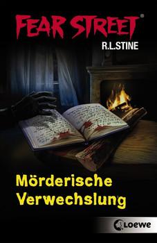 Fear Sreet: Mörderische Verwechslung - R. L. Stine [2 Romane in einem Band]