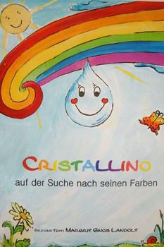Cristallino. Auf der Suche nach seinen Farben - Margrit Gnos Landolt  [Gebundene Ausgabe]