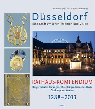 Rathaus-Kompendium: Bürgermeister, Ehrungen, Ehrenbürger, Goldenes Buch, Stadtwappen, Vereine 1288-2013