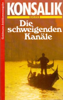 Die schweigenden Kanäle - Heinz G. Konsalik [Taschenbuch, Jubiläumsausgabe]