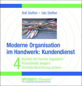 Moderne Organisation im Handwerk: Kundendienst - Rolf Steffen