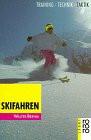 Skifahren. Training, Technik, Taktik. ( Sport). - Walter Brehm