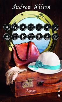 Agathas Auftrag. Roman - Andrew Wilson  [Gebundene Ausgabe]