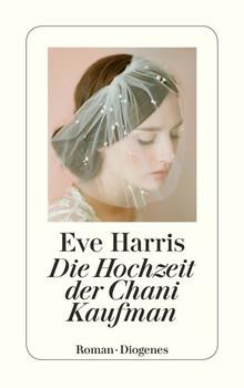 Die Hochzeit der Chani Kaufman - Eve Harris  [Taschenbuch]