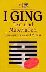 I Ging. Text und Materialien.