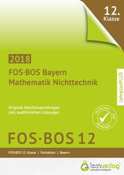 Abschlussprüfung Mathematik Nichttechnik FOS-BOS 12 Bayern 2018 [Taschenbuch]