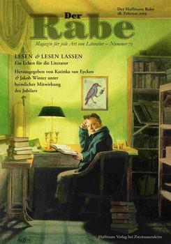 Der Rabe. Magazin für jede Art von Literatur – Nummer 75. Der Haffmans Rabe 28.Februar 2019. LESEN & LESEN LASSEN: Ein Leben für die Literatur [Taschenbuch]