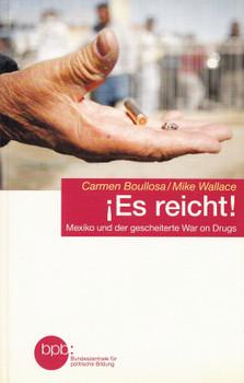 Es reicht!: Mexiko und der gescheiterte War on Drugs - Carmen  Boullosa & Mike Wallace [Taschenbuch]