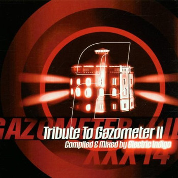 Mixed By Electric Indigo - Gazometertraxxx 14: Tribute to Gazometer 2